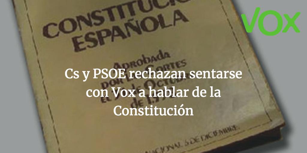 Cs y PSOE rechazan sentarse con Vox a hablar de la Constitución