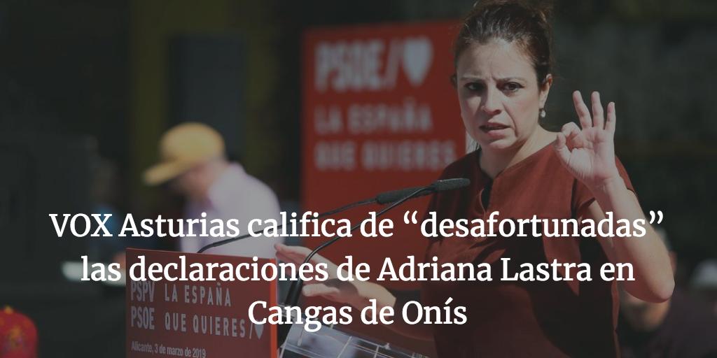 """VOX Asturias califica de """"desafortunadas"""" las declaraciones de Adriana Lastra en Cangas de Onís"""