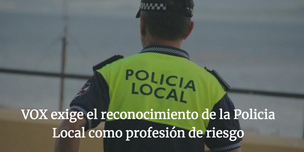 VOX exige el reconocimiento de la Policia Local como profesión de riesgo