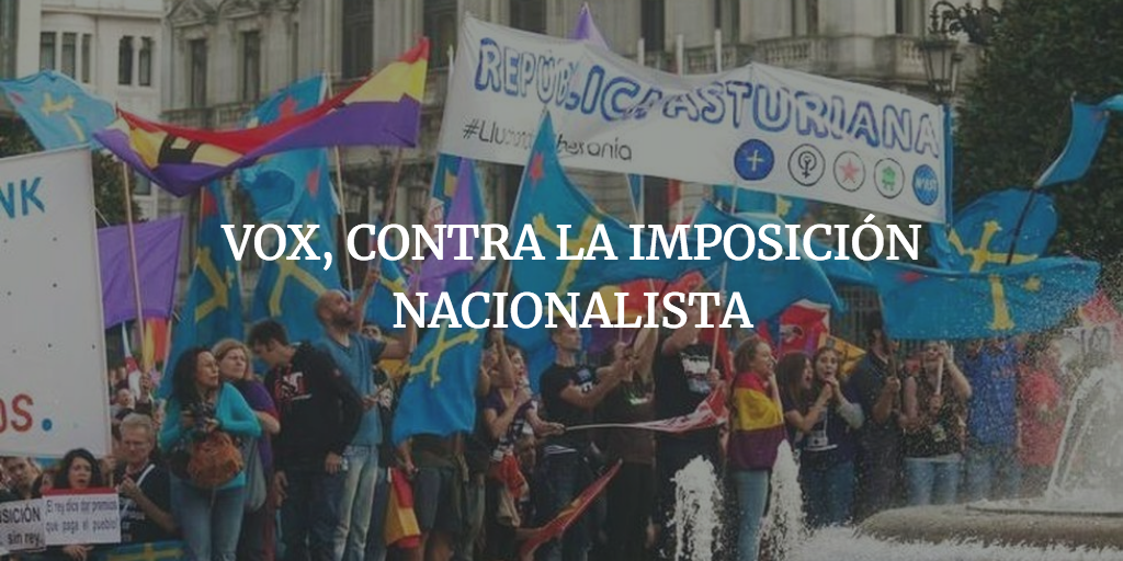 VOX, CONTRA LA IMPOSICIÓN NACIONALISTA