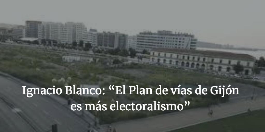 """Ignacio Blanco: """"El Plan de vías de Gijón es más electoralismo"""""""